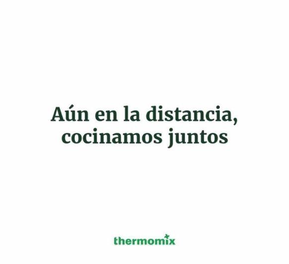 AÚN EN LA DISTANCIA, COCINAMOS JUNTOS. Thermomix®